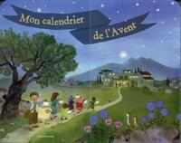 Sophie de Brisoult et Marie Flusin - Mon calendrier de l'Avent.