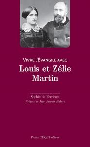 Sophie de Ferrières - Vivre l'Evangile avec Louis et Zélie Martin.