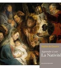 Sophie de Gourcy - Apprendre à voir La Nativité.