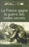 Sophie de Lastours - La France gagne la guerre des codes secrets - 1914-1918.