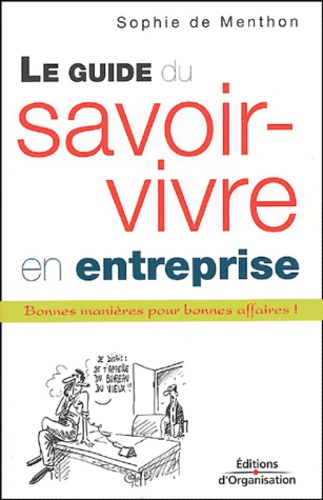 Sophie de Menthon - Le guide du savoir-vivre en entreprise.