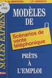 Sophie de Menthon - Modèles de scénarios de vente téléphonique prêts à l'emploi.