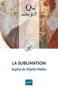 Sophie de Mijolla-Mellor - La sublimation.
