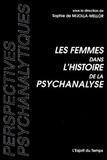 Sophie de Mijolla-Mellor et  Collectif - Les femmes dans l'histoire de la psychanalyse.