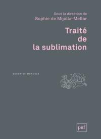 Sophie de Mijolla-Mellor - Traité de la sublimation.