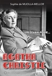 Sophie de Mijolla-Mellor - Un divan pour Agatha Christie.