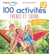 Sophie de Mullenheim - 100 activités frères et soeurs.
