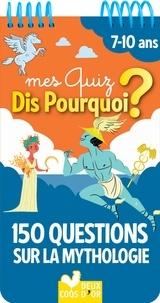 Collectif et Sophie De Mullenheim - 150 questions sur la mythologie.