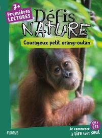 Sophie de Mullenheim - Courageux petit orang-outan.