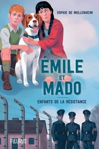 Sophie de Mullenheim - Emile et Mado - Enfants dans la Résistance.
