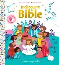 Sophie de Mullenheim et Sophie Rohrbach - Je découvre la Bible.