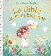 Sejung Kim et Sophie De Mullenheim - La Bible de mon baptême.