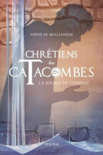 Sophie De Mullenheim et William Bonhotal - La source du complot.