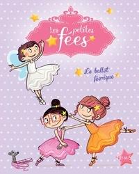 Sophie de Mullenheim et Dorothée Jost - Le ballet féérique.