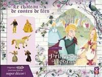 Sophie de Mullenheim - Le château de contes de fées - 5 histoires de la Princesse Licorne, avec 5 figurines Plastoy.