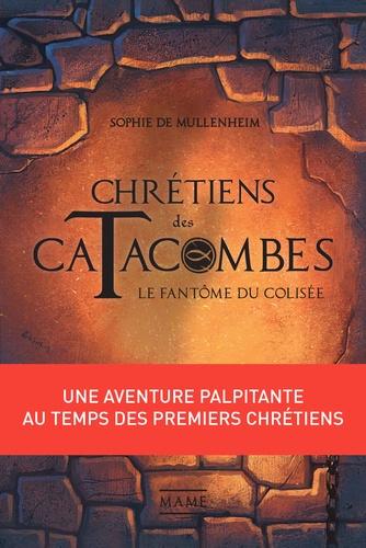 Le Fantôme du Colisée. Une aventure palpitante au temps des premiers chrétiens