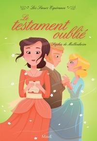 Sophie De Mullenheim et Maëlle C. - Le testament oublié - Les Sœurs Espérance (Tome 4).