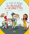 Sophie de Mullenheim et Camille Loiselet - Le tour du monde des blagues et devinettes.