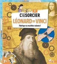 Sophie de Mullenheim et Fabrice Mosca - Léonard de Vinci. Fabrique ta machine volante ! - Avec une machine volante à assembler.