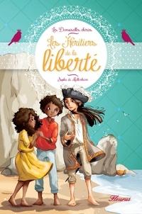 Sophie De Mullenheim et Ariane Delrieu - Les Héritiers de la liberté.