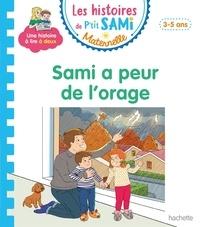 Sophie de Mullenheim et Alain Boyer - Les histoires de P'tit Sami Maternelle  : Sami a peur de l'orage.