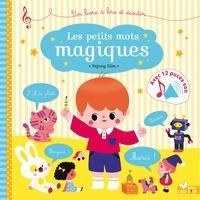 Sophie De Mullenheim - Les petits mots magiques - livre sonore.