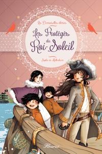 Sophie De Mullenheim et Ariane Delrieu - Les Protégés du Roi-Soleil.