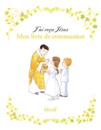 Mon livre de communion - Sophie de Mullenheim pdf epub