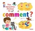 Sophie de Mullenheim et Camille Roy - Mon tout premier Larousse des Comment ?.