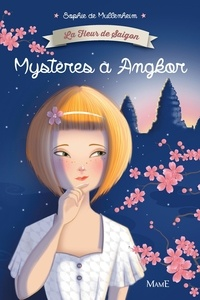Sophie De Mullenheim et Magali Fournier - Mystères à Angkor.