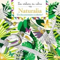 Sophie de Mullenheim et Florence Dellerie - Naturalia - Un documentaire à colorier !.