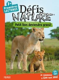 Sophie de Mullenheim - Petit lion deviendra grand - Premières lectures.