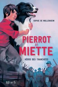 Sophie De Mullenheim et Raphaël Gauthey - Pierrot et Miette, héros des tranchées.