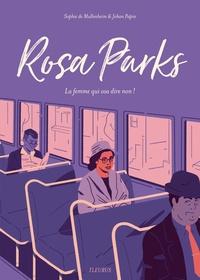 Sophie de Mullenheim et Johan Papin - Rosa Parks - La femme qui osa dire non !.