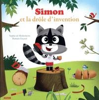 Sophie de Mullenheim et Romain Guyard - Simon et la drôle d'invention.