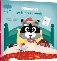Sophie de Mullenheim et Romain Guyard - Simon et la petite souris.