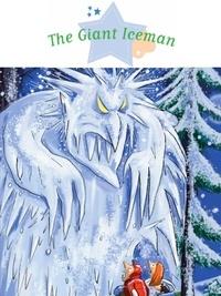 Sophie De Mullenheim et Thérèse Bonté - The Giant Iceman - Spine-Tingling Stories, Stories to Read to Big Boys and Girls.