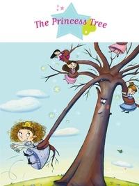 Sophie De Mullenheim et Dorothée Jost - The Princess Tree - Fantasy Stories, Stories to Read to Big Boys and Girls.