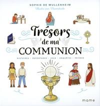 Sophie de Mullenheim et  Naomikado - Trésors de ma communion - Histoires, reportages, jeux, enquêtes, prières.