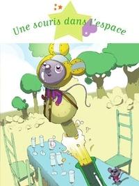 Sophie De Mullenheim et Gwendal Blondelle - Une souris dans l'espace.