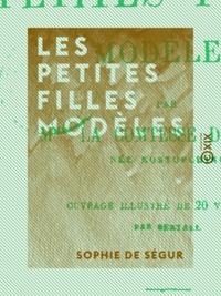 Sophie de Ségur et  Bertall - Les Petites Filles modèles.