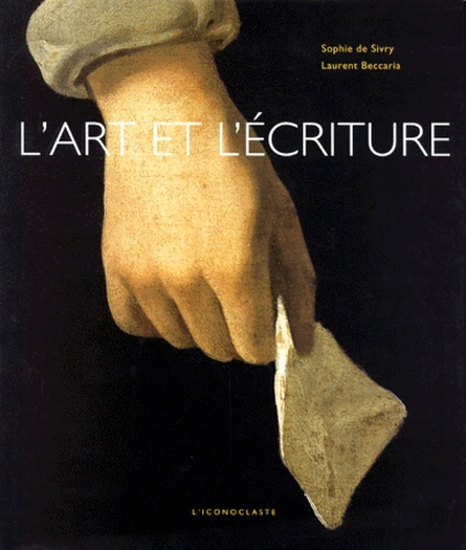 Sophie de Sivry et Laurent Beccaria - L'art et l'écriture.