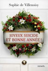 Sophie de Villenoisy - Joyeux suicide et bonne année !.