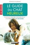 Sophie De Villenoisy - Le guide du chat heureux.