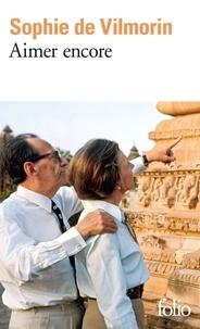 Sophie de Vilmorin - Aimer encore - André Malraux, 1970-1976.
