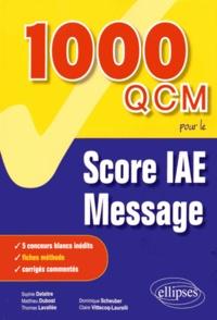 Sophie Delaitre et Matthieu Dubost - 1 000 QCM pour le Score IAE-Message.