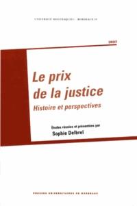 Sophie Delbrel - Le prix de la justice - Histoire et perspectives.