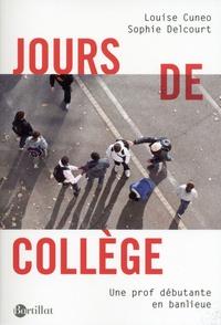 Sophie Delcourt et Louise Cuneo - Jours de collège - Une prof débutante en banlieue.