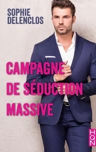 Sophie Delenclos - Campagne de séduction massive.