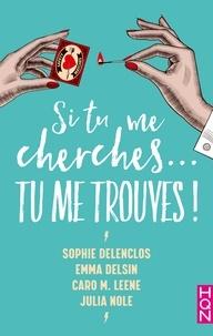Sophie Delenclos et Emma Delsin - Si tu me cherches... Tu me trouves !.